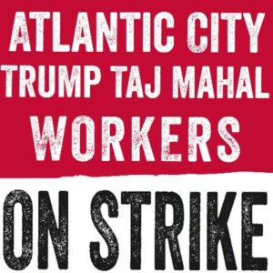 Strike Continues at Atlantic City Casino, Trump Taj Mahal